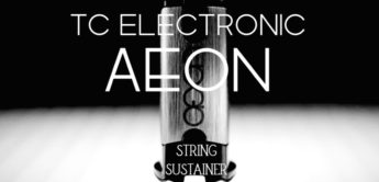 Test: TC Electronic Aeon String Sustainer, Effektgerät
