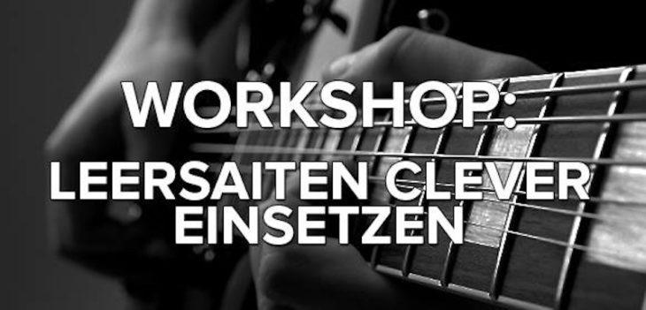 Die besten Workshops für Gitarre Leersaiten