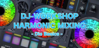 DJ Workshop: Harmonic Mixing Teil 1