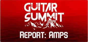 Guitar Summit 2019 Report: Amps / Verstärker