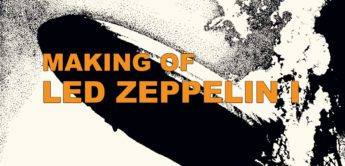Making of: Led Zeppelin – Led Zeppelin I