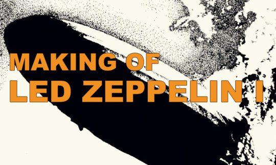 Making of: Led Zeppelin – Led Zeppelin I