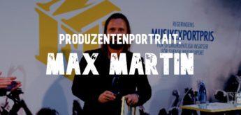 Musikproduzent Legende: Max Martin (Lady Gaga, Celine Dion …)