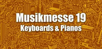 Musikmesse 2019, Rundgang News: Keyboards & Pianos