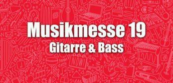 Musikmesse 2019, Rundgang News: Gitarre & Bass