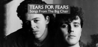 Making of: Tears for Fears, Songs from the Big Chair