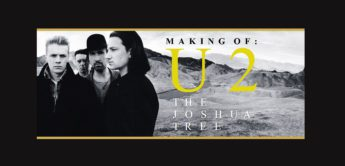 Making of: U2 The Joshua Tree