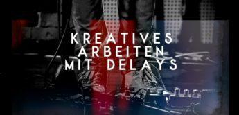Workshop: Kreatives Arbeiten mit Delay-Pedalen