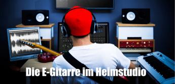 E-Gitarre zu Hause aufnehmen – Mikro, Kemper, Load Box oder Plugin?