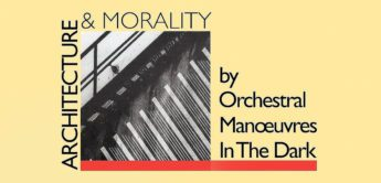Making Of: Orchestral Manoeuvers In The Dark, Architecture & Morality (1981)