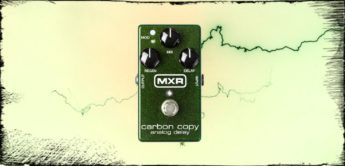 TEST: MXR Carbon Copy, Analog Delay Pedal