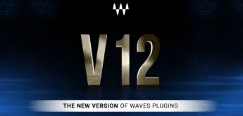 Waves V12 Software Update: Skalierbare DAW-Plugins und Preset Browser