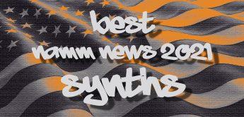 Die besten NAMM NEWS 2021 für Synthesizer