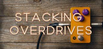Workshop: Overdrive und Verzerrerpedale Stacking