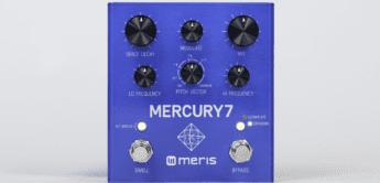 TOP NEWS: Meris Mercury7 Reverb, Hallpedal