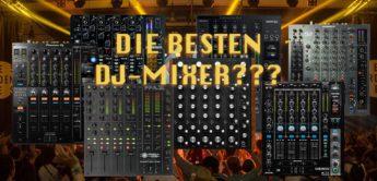 Die besten DJ-Mixer 2018