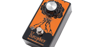 TOP NEWS: Earthquaker Devices Erupter, Fuzzpedal